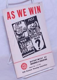 image of As We Win [Report of the CIO Postwar Planning Committee]