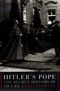 Hitler's Pope: The Secret History of Pius XII by  John Cornwell - 1st - 1999 - from Monroe Street Books and Biblio.com