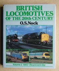 British Locomotives of the 20th Century. Volume 3: 1960-the Present Day.
