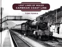 image of Lost Lines of Wales: Cambrian Coast Line