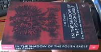 image of In the Shadow of the Polish Eagle; the Poles, the Holocaust and Beyond