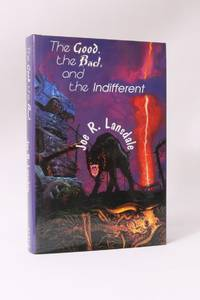 The Good, the Bad, and the Indifferent - Early Stories and Commentary