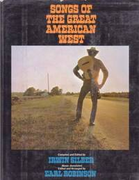 SONGS OF THE GREAT AMERICAN WEST:; Music Annotated, Edited and Arranged by Earl Robinson