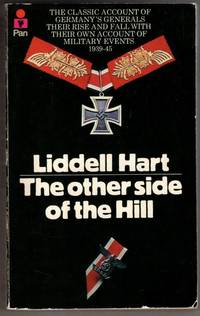 image of Other Side of the Hill: Germany's Generals, Their Rise and Fall, with Their Own Account of Military Events, 1939-45