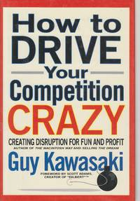 How to Drive Your Competition Crazy Creating Disruption for Fun and Profit