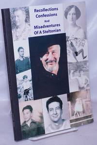 image of Recollections, Confessions, and Misadventures of a Steltonian