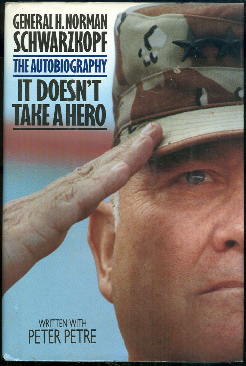 IT DOESN'T TAKE A HERO The Autobiography, Schwarzkopf, General H. Norman