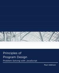 Principles of Program Design : Problem Solving with JavaScript