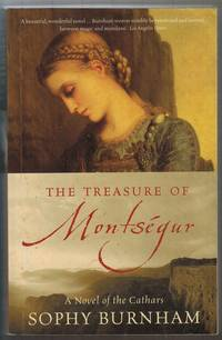 The Treasure of Montsegur: A Novel of the Cathars by Burnham, Sophy - 2003