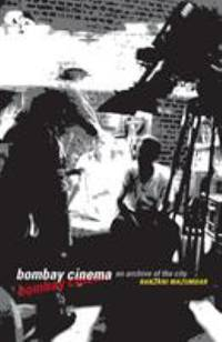 Bombay Cinema : An Archive of the City by Ranjani Mazumdar  - Paperback  - 2007  - from ThriftBooks (SKU: G0816649421I4N00)