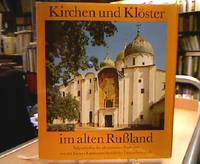 Kirchen und Klöster im alten Rußland. Stilgeschichte der altrussischen Baukunst von...