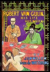 Robert Van Gulik: His Life His Work