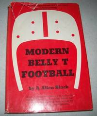 Modern Belly T Football by A. Allen Black - Hardcover - 1972 - from Easy Chair Books (SKU: 141027)