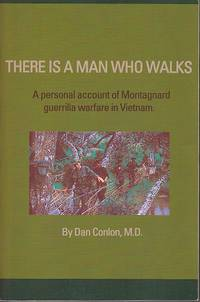image of There is a Man Who Walks.  A Personal Account of Montagnard Guerrilla Warfare in Vietnam  [SIGNED]