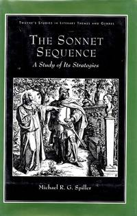 The Sonnet Sequence: A Study of Its Strategies (Studies in Literary Themes and Genres) by Michael R. G. Spiller - Hardcover - 1997-05 - from O.L.D. Books and Biblio.com