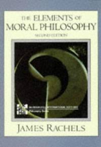 The Elements of Moral Philosophy (McGraw-Hill International Editions Series)