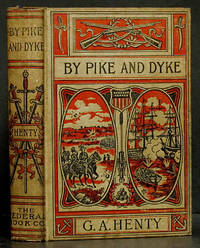 image of By Pike and Dyke: A Tale of the Rise of the Dutch Republic