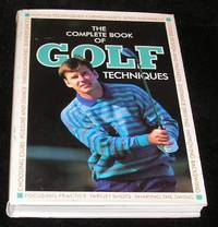 The Complete Book of Golf Techniques
