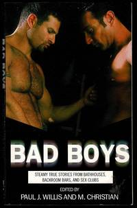 image of Bad Boys: Steamy True Stories from Bathhouses, Backroom Bars, and Sex Clubs