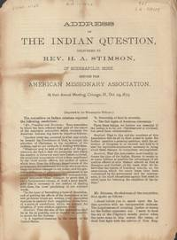 Address on the Indian Question Delivered by Rev. H. A. Stimson, of  Minneapolis, Minn. Before the American Missionary Association, At their  Annual Meeting, Chicago, Ill., Oct. 29, 1879
