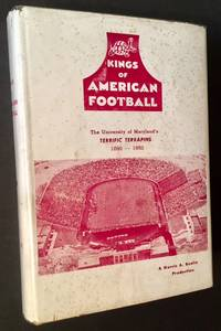 Kings of American Football: The Story of Football at Maryland Agricultural College, Maryland State College and the University of Maryland 1890 to 1952 by Morris A. Bealle - First Edition - 1952 - from Appledore Books, ABAA and Biblio.co.uk