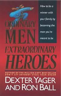 Ordinary Men, Extraordinary Heroes
