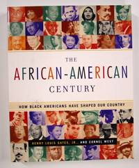 The African-American Century, How Black Americans Have Shaped Our Country