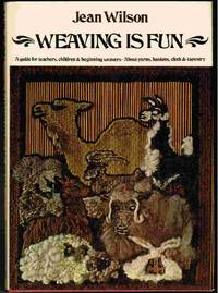 Weaving Is Fun  A Guide for Teachers, Children and Beginning Weavers,  About Yarns, Baskets,...