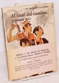Al final del camino ... (el Madrid rojo), novela y realidad
