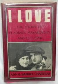 I LOVE - THE STORY OF VLADIMIR MAYAKOVSKY AND LILI BRIK