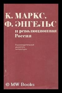K. Marks F. Engel's i revolyutsionnaya rossiya [Marx, Engels and Revolutionary Russia....