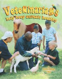 image of Veterinarians Help Keep Animals Healthy (My Community and Its Helpers)