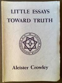 Little Essays Toward Truth by Aleister Crowley - Paperback - 1985 - from Appledore Books, ABAA and Biblio.co.uk