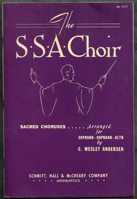 The S.S.A. Choir.  Sacred Choruses for Soprano-Soprano-Alto