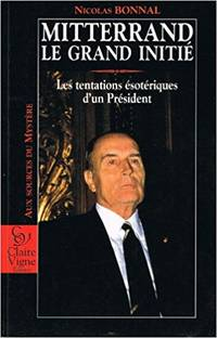 Mitterand le grand initié by Bonnal Nicolas - Paperback - 1996 - from Le Grand Chene (SKU: 30231)