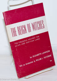 image of The reign of witches; the struggle against the Alien and Sedition Laws: 1798-1801. With an introduction by William L. Patterson