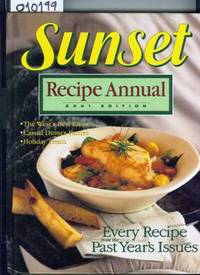 Sunset Recipe Annual  2001 Edition by Sunset  Magazine Editors - First Printing - 2000 - from Francois Books (SKU: 10199)