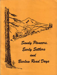 Sandy Pioneers, Early Settlers and Barlow Road Days