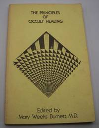 image of The Principles of Occult Healing: A Working Hypothesis Which Includes All Cures