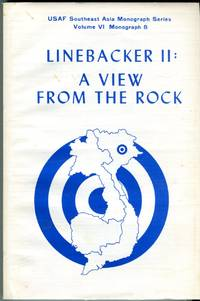 Linebacker II: A View from the Rock (USAF Southeast Asia Monograph Series, Vol. VI, Monograph 8)