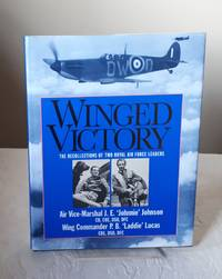 Winged Victory: Reflections of Two Royal Air Force Leaders: A Last Look Back - The Personal...