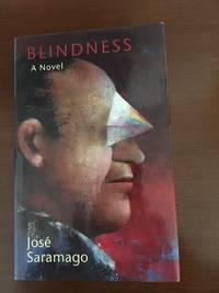 BLINDNESS. A Novel
