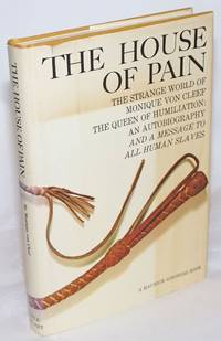 image of The House of Pain: the strange world of Monique von Cleef, the Queen of Humiliation