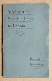 image of Visit of the Sheffield Choir to Canada, October 23rd to November 21st, 1908. Personal Impressions By P. T.
