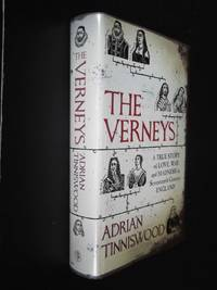 The Verneys: A True Story of Love, War and Madness in Seventeenth Century England