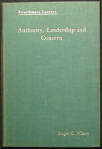 image of Authority, Leadership and Concern: A Study in Motive and Administration in Quaker Relief Work [Swarthmore Lecture]