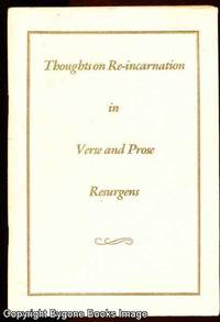THOUGHTS ON RE-INCARNATION IN VERSE and PROSE RESURGENS