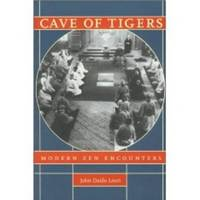 CAVE OF TIGERS  Modern Zen Encounters