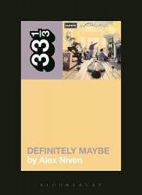 Oasis' Definitely Maybe (33 1/3) by Alex Niven - 2014-08-03