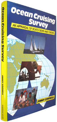 Ocean Cruising Survey: An Appraisal of Boats, Gear and Crew; 2nd Edition.